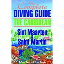 The Complete Diving Guide to Sint Eustatius (Statia) (The Complete Diving Guides Book 3)