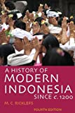 A History of Modern Indonesia since C. 1200, M. C. Ricklefs, 0804761302