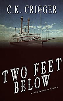 Two Feet Below: A China Bohannon Novel by [Crigger, C.K.]