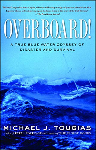 (Overboard!: A True Blue-water Odyssey of Disaster and Survival)