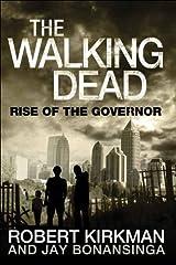 The Walking Dead: Rise of the Governor [Hardcover] [2011] (Author) Robert Kirkman, Jay Bonansinga