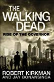 The Walking Dead: Rise of the Governor [Hardcover] [2011] (Author) Robert Kirkman, Jay Bonansinga