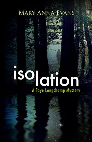 Isolation: A Faye Longchamp Mystery (Faye Longchamp Series Book 9)
