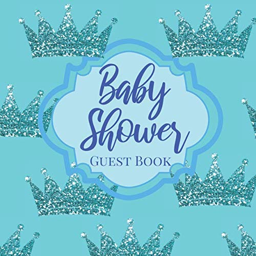 Tiffany Themed Baby Shower (Baby Shower Guestbook: Royal Little Prince Tiffany Blue Glitter Bling Crown - Signing Sign In Book, Welcome New Baby Boy with Gift Log Recorder, ... Prediction, Advice Wishes, Photo)