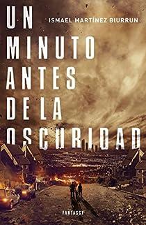 Un minuto antes de la oscuridad par Martínez Biurrun