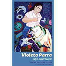 Violeta Parra: Life and Work