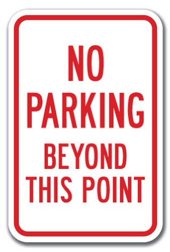 "No Parking Here To Corner Sign 12/"" x 18/"" Heavy Gauge Aluminum Signs"