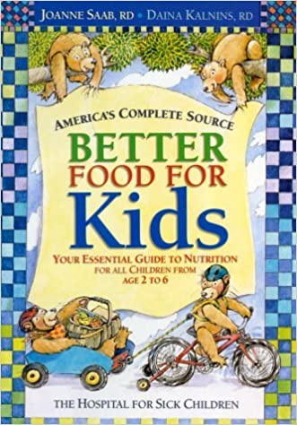 Ebook gratuit pour les téléchargements de pc Better Food For Kids: Your Essential Guide to Nutrition for all Children from age 2 to 6 by Daina Kalnins (2002-09-07) B01K3KUYZM in French PDF ePub
