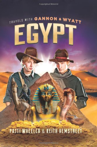 Download Travels with Gannon and Wyatt: Egypt (Travels With Gannon & Wyatt) PDF