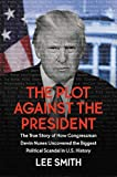 The Plot Against the President: The True Story of How Congressman Devin Nunes Uncovered the Biggest Political Scandal in U.S. History: more info