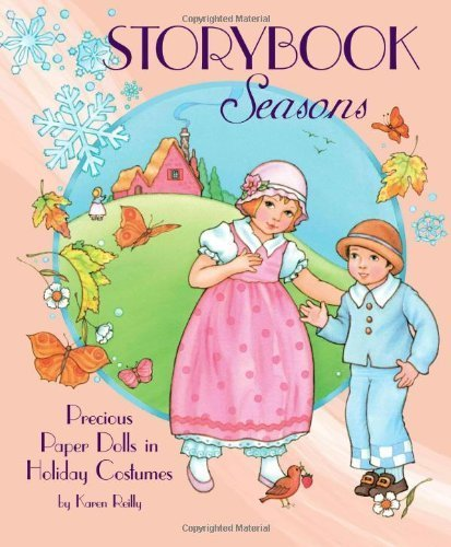 Storybook Costumes For Dolls (Storybook Seasons Precious Paper Dolls in Holiday Costumes by Karen Reilly (2013-10-15))