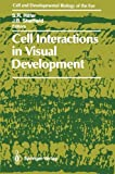 Cell Interactions in Visual Development, , 1461284015