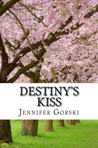 Destiny's Kiss: Everything is Going to Change