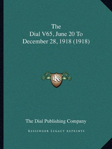 The Dial V65, June 20 To December 28, 1918 (1918) pdf epub