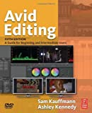 img - for Avid Editing: A Guide for Beginning and Intermediate Users 4th (fourth) Edition by Kauffmann, Sam (2009) book / textbook / text book