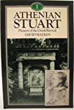 Athenian Stuart : Pioneer of the Greek Revival, Watkin, David, 0047200278