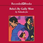 Bebe's By Golly Wow | Yolanda Joe