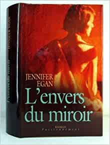 l 39 envers du miroir jennifer egan books