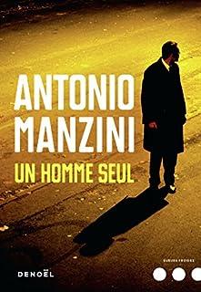 Un homme seul [une enquête de Rocco Schiavone]