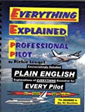 Everything Explained for the Professional Pilot, Lengel, Richie, 0974261300