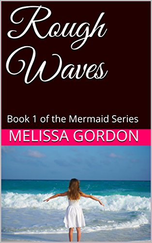 Rough Waves : Book 1 of the Mermaid - Waves Rough