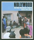 Nollywood: The Video Phenomenon in Nigeria