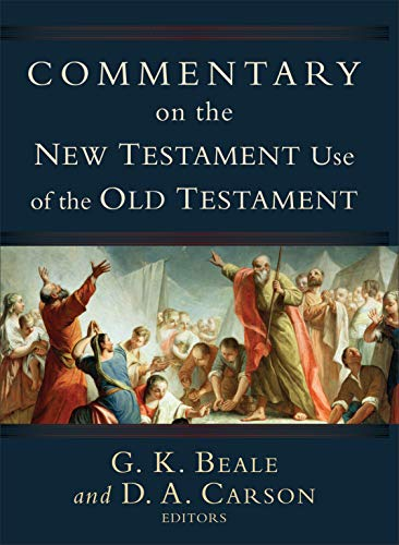 Commentary on the New Testament Use of the Old Testament (New Testament Use Of The Old Testament)