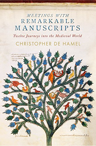 Pdf eBooks Meetings with Remarkable Manuscripts: Twelve Journeys into the Medieval World
