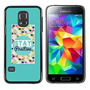 KOKO CASE / Samsung Galaxy S5 Mini, SM-G800, NOT S5 REGULAR! / permanecer colorido motivación cita positivo / Delgado Negro Plástico caso cubierta Shell Armor Funda Case Cover