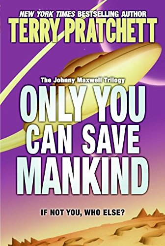 Only You Can Save Mankind (Johnny Maxwell Trilogy)