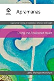 Apramanas: Practicing the four immeasurables (Living the Awakened Heart)