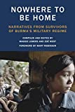 img - for Nowhere to Be Home: Narratives From Survivors of Burma's Military Regime (Voice of Witness) book / textbook / text book
