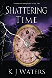 img - for Shattering Time: Book 2 (Stealing Time) (Volume 2) book / textbook / text book
