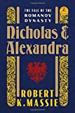 Nicholas and Alexandra: The Fall of the Romanov Dynasty (Modern Library)