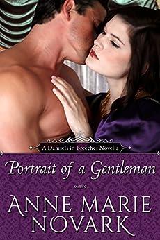 Portrait of a Gentleman (Damsels in Breeches Regency Series Book 3) by [Novark, Anne Marie]