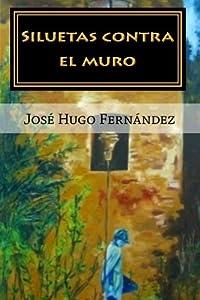 Siluetas contra el muro (Spanish Edition)