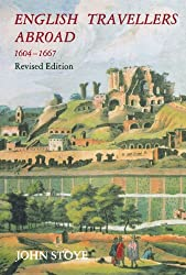 English Travelers Abroad, 1604-1667: Their Influence on English Society and Politics, Revised Edition: Their Influence in English Society and Politics