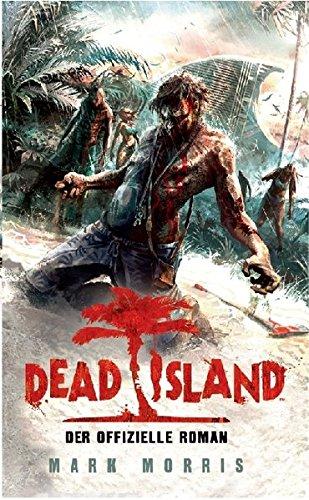 Dead Island: Der offizielle Roman