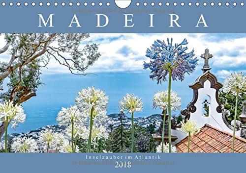 Madeira - Inselzauber im Atlantik (Wandkalender 2018 DIN A4 quer): Impressionen der Vulkaninsel im atlantischen Ozean. (Monatskalender, 14 Seiten ) (CALVENDO Orte)