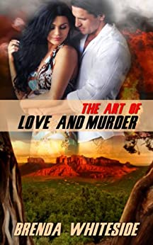 The Art of Love and Murder (The Love and Murder Series Book 1) by [Whiteside, Brenda]
