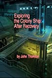 Exploring the Colony Ship, John Thornton, 1482767104