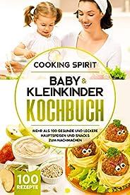 Baby & Kleinkinder KOCHBUCH: Mehr als 100 gesunde und leckere Hauptspeisen und Snacks zum Nachmachen (Germ