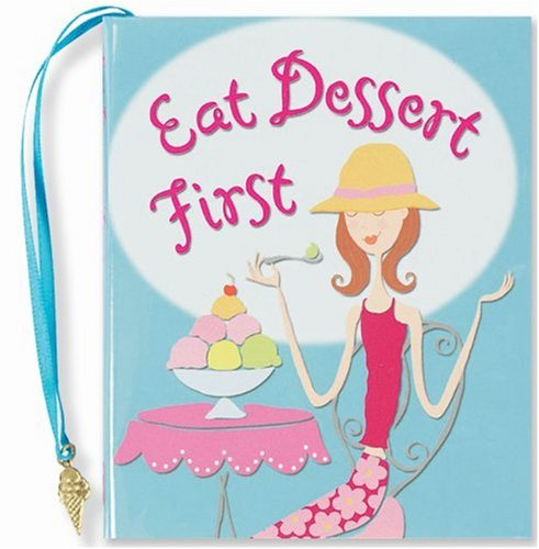 Eat Dessert First (Charming Petite Series) ebook