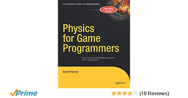 Physics for Game Programmers: Grant Palmer: 9781590594728: Amazon