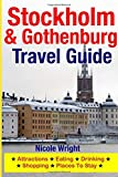 Stockholm and Gothenburg Travel Guide, Nicole Wright, 1500346349