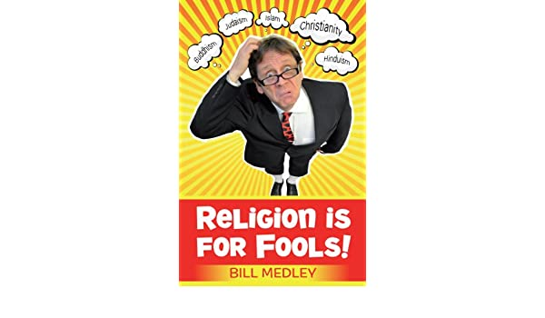 Religion is for fools ebook bill medley amazon kindle store fandeluxe Gallery