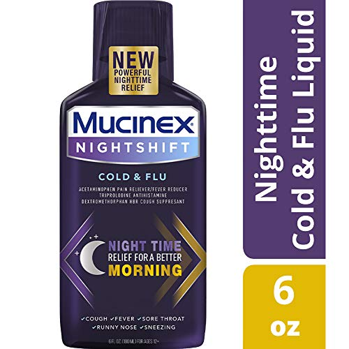 Mucinex Night Shift Liquid Cold & Flu, 6 Oz. Relieves Fever, Sneezing, Soar Throat, Runny Nose, Controls Cough (Wake Up With Stuffy Nose And Headache)