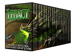 Legacy (Fantasy Box Set Vol. 2): 10 Complete Novels & Novellas from your Favorite Fantasy Authors by [Dalton, Sarah, Schmeckpeper, D.S., Mountifield, Jess, Blake, Bruce, Roberts, Patti, Falbe, Tracy, Barbo, Holly, Powell, Julie Elizabeth]