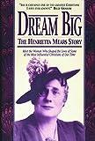 Dream Big: The Henrietta Mears Story