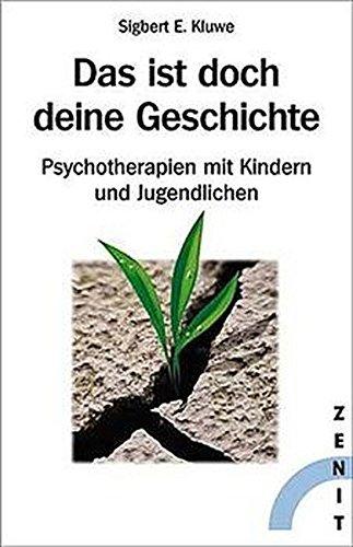 Das ist doch deine Geschichte: Psychotherapien mit Kindern und Jugendlichen